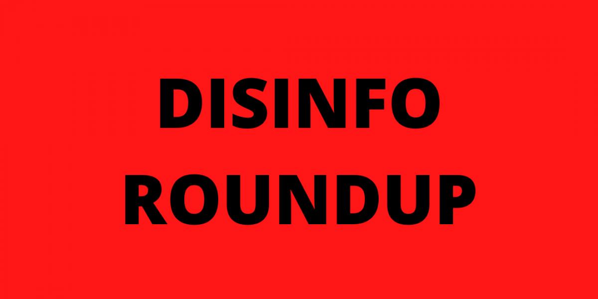 Disinfo roundup